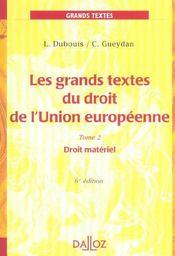 Les grands textes du droit de l'union européenne t.2 ; droit matériel (6e édition) (6e édition) - Intérieur - Format classique