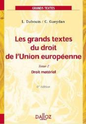 Les grands textes du droit de l'union européenne t.2 ; droit matériel (6e édition) (6e édition) - Couverture - Format classique