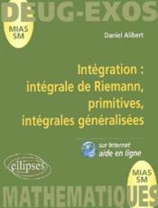 Intégration intégrale de Riemann, primitives, intégrales généralisées - Couverture - Format classique