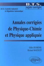 Annales Corrigees De Physique-Chimie Et Physique Appliquee - Couverture - Format classique