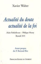 Actualité du doute, actualité de la foi - Couverture - Format classique