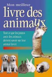 Mon Meilleur Livre Des Animaux - Couverture - Format classique