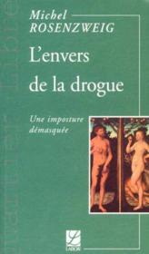 L'Envers De La Drogue ; Une Imposture Demasquee - Couverture - Format classique