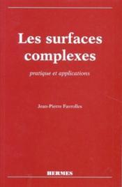 Les surfaces complexes ; pratique et applications - Couverture - Format classique
