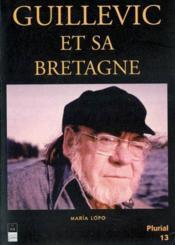 Guillevic et sa Bretagne - Couverture - Format classique
