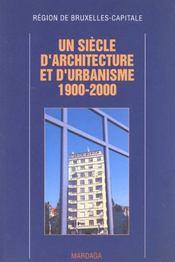 Un Siecle D'Architecture Et D'Urbanisme A Bruxelle 1900-2000 - Intérieur - Format classique