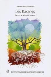 Les racines, face cachée des arbres - Couverture - Format classique