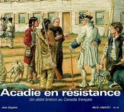 Acadie En Resistance Un Abbe Breton Au Canada Francais Sv 49 - Couverture - Format classique