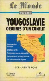 Yougoslavie, origines d'un conflit - Couverture - Format classique
