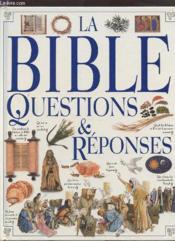 Questions Et Reponses : La Bible - Couverture - Format classique