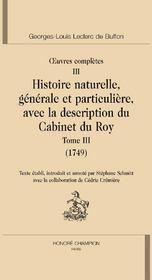 Oeuvres complètes t.3 ; histoire naturelle, générale et particulière, avec la description du cabinet du Roy (1749) - Couverture - Format classique