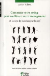Comment votre swing peut améliorer votre management ; 18 leçons de business par le golf - Couverture - Format classique
