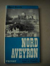 A LA DECOUVERTE DU NORD AVEYRON ( 22 itineraires à partir de rodez et d'Espalion ) - Couverture - Format classique