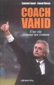 Coach Vahid ; une vie comme un roman - Intérieur - Format classique