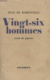 Vingt Six Hommes. Recit De Guerre. - Couverture - Format classique