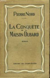La Conquete De La Maison Dubard. - Couverture - Format classique