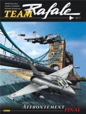 Team rafale t.7 ; affrontement final - Couverture - Format classique
