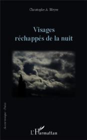 Visages réchappés de la nuit - Couverture - Format classique