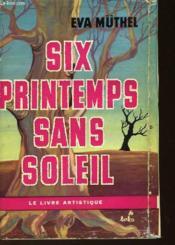 Six Printemps Sans Soleil - Couverture - Format classique