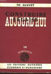 Construire L'Eglise Aujourd'Hui - 10 * Spiritualite - Couverture - Format classique