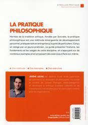 La pratique philosophique ; une méthode contemporaine pour mettre la sagesse au service de votre bien-être - 4ème de couverture - Format classique