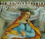 Lorenzo Lotto ; les fresques de trescore - Couverture - Format classique