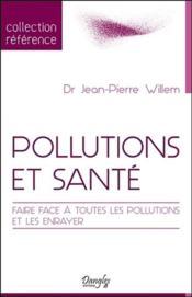 Pollutions et santé ; faire face à toutes les pollutions et les enrayer - Couverture - Format classique