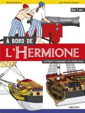 À bord de l'Hermione ; la frégate, l'équipage, le combat naval - Couverture - Format classique