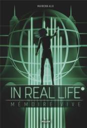 In real life T.2 ; mémoire vive - Couverture - Format classique