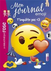 Emoji, mon journal T.7 ; t'inquiète pas <3 - Couverture - Format classique