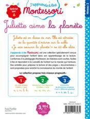 J'apprends à lire Montessori ; Juliette aime la planète - 4ème de couverture - Format classique
