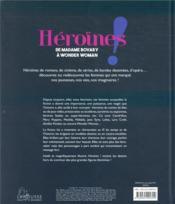 Héroïnes ! ; de madame Bovary à Wonder Woman - 4ème de couverture - Format classique