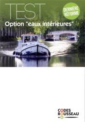 Code Rousseau ; test option eaux intérieures - Couverture - Format classique