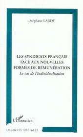 Les Syndicats Francais Face Aux Nouvelles Formes De Remuneration ; Le Cas De L'Individualisation - Intérieur - Format classique