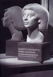 Alberto Giacometti Isabel Nicholas Correspondances - Intérieur - Format classique