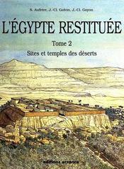 L'égypte restituée t.2 ; sites et temples des déserts - Intérieur - Format classique