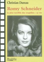 Romy schneider- la plus terrible des tragedies: sa vie - Couverture - Format classique