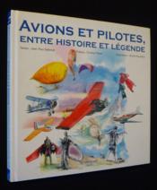 Avions et pilotes,entre histoire et leg. - Couverture - Format classique