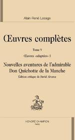 Oeuvres complètes t.9 ; oeuvres adaptées t.1 ; nouvelles aventures de l'admirable Don Quichotte de la Manche - Couverture - Format classique