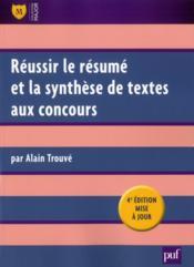 Réussir le résumé et la synthèse de textes aux concours (4e édition) - Couverture - Format classique