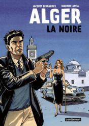 Alger la noire - Couverture - Format classique