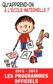 Qu'apprend-on à l'école maternelle 2012-2013 - Couverture - Format classique