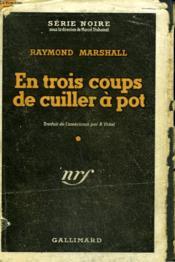 En Trois Coups De Cuiller A Pot. ( Just The Way It Is ). Collection : Serie Noire Avec Jaquette N° 20 - Couverture - Format classique