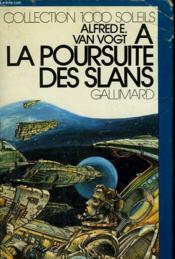 Les Classiques De La Science - Fiction. A La Poursuite Des Slans. Collection : 1 000 Soleils. - Couverture - Format classique