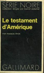 Collection : Serie Noire N° 1689 Le Testament D'Amerique - Couverture - Format classique