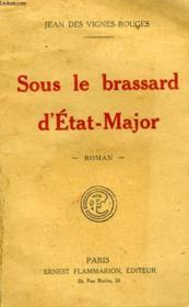 Sous Le Brassard D'Etat-Major. - Couverture - Format classique
