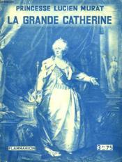 La Grande Catherine. Collection : Hier Et Aujourd'Hui. - Couverture - Format classique