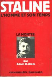 Staline. L'Homme Et Son Temps. Tome 1 : La Montee. - Couverture - Format classique
