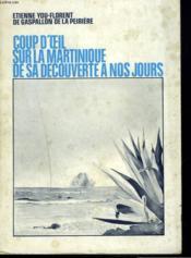 Coup D'Oeil Sur La Martinique De Sa Decouverte A Nos Jours + Envoi De L'Auteur - Couverture - Format classique