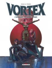 Vortex ; intégrale t.1 ; première époque - Couverture - Format classique